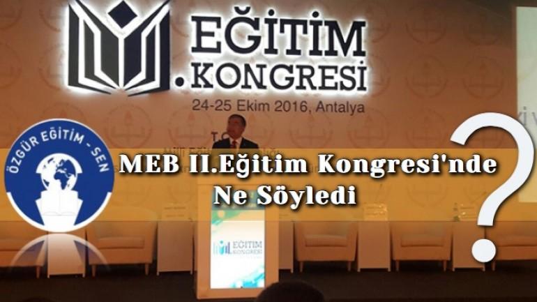 MEB II.Eğitim Kongresi'nde ne söyledi?