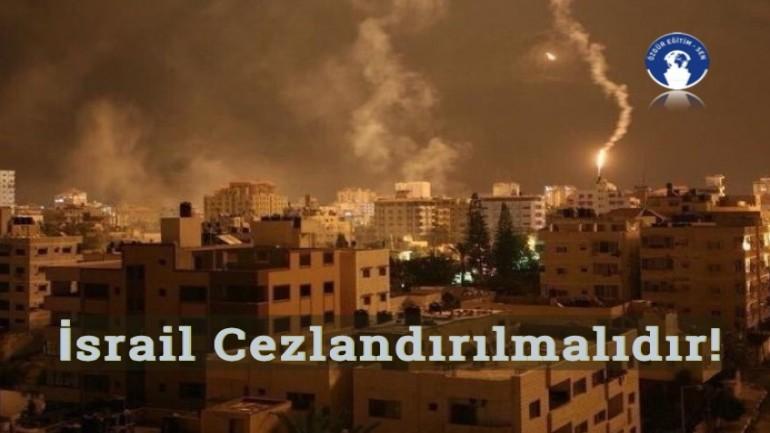 İsrail Cezalandırılmalıdır!