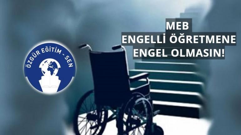 MEB Engelli Öğretmene Engel Olmasın