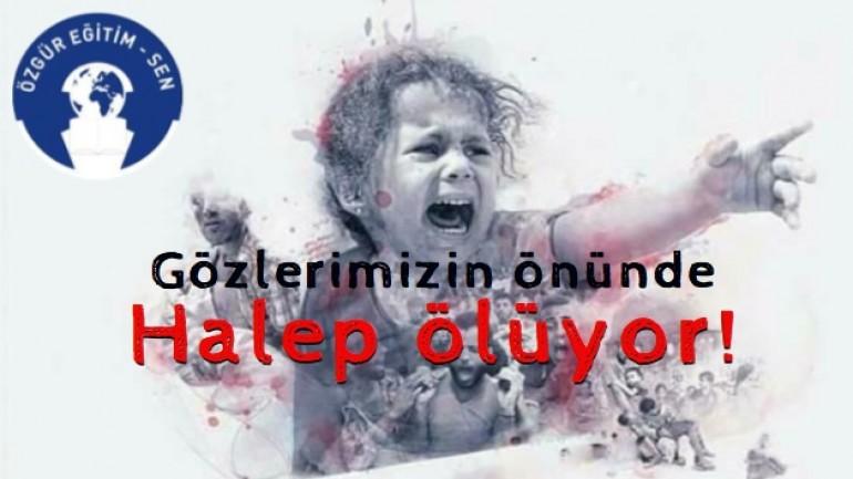 Gözlerimizin Önünde Halep Ölüyor!
