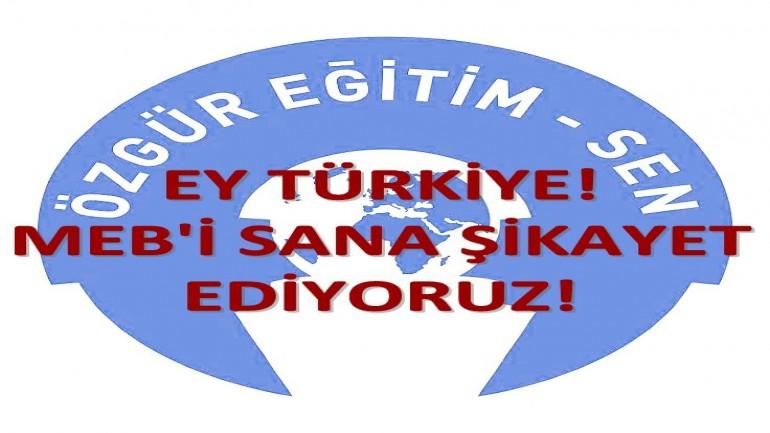 Ey Türkiye! MEB'i Sana Şikâyet Ediyoruz