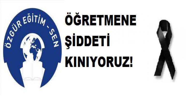 ÖĞRETMENE ŞİDDETİ KINIYORUZ!