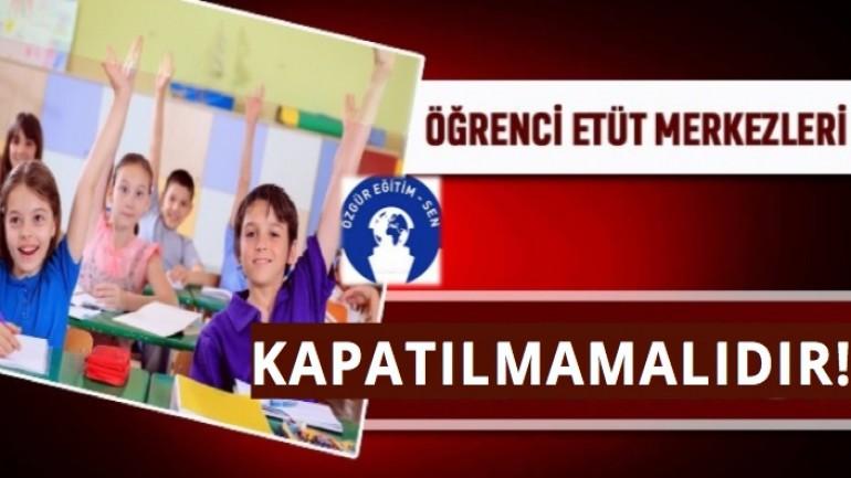 ETÜT MERKEZLERİ KAPATILMAMALIDIR!