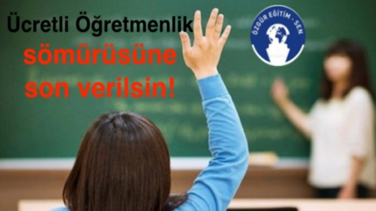 Ücretli Öğretmenlik Sömürüsüne Son Verilsin!