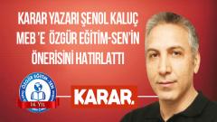 Karar Yazarı Şenol Kaluç Bakan Ziya Selçuk'a Özgür Eğitim-Sen'in Önerisini Hatırlattı