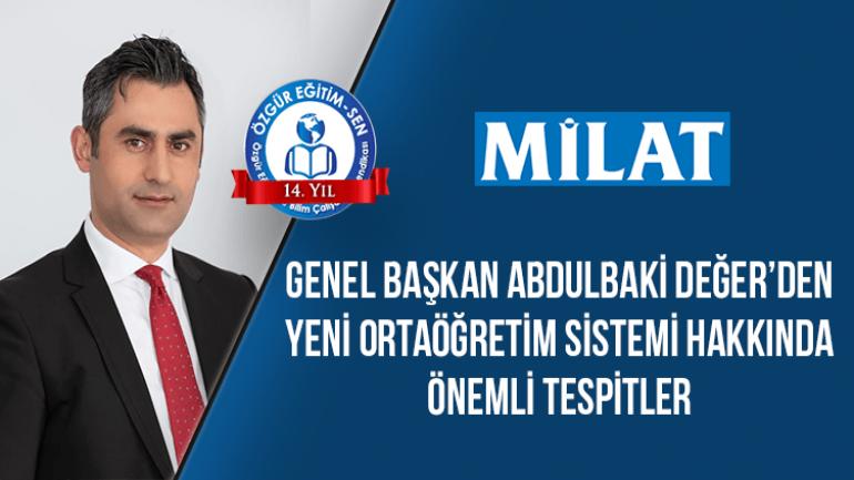 Özgür Eğitim-Sen Genel Başkanı Abdulbaki Değer, Yeni Ortaöğretim Sistemini Milat için değerlendirdi.