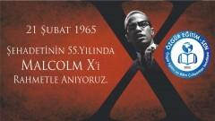 Şehadetinin 55.Yılında Malcolm X'i Rahmetle Anıyoruz
