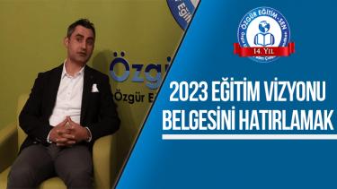 2023 Eğitim Vizyonu Belgesi'ni hatırlamak