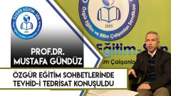 """Özgür Eğitim Sohbetleri Prof.Dr. Mustafa GÜNDÜZ """"Tevhid-i Tedrisat ve Eğitimde Merkezilik"""""""