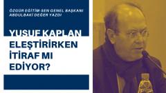 Yusuf Kaplan eleştirirken itiraf mı ediyor?