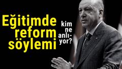 Eğitim reformundan kim ne anlıyor?