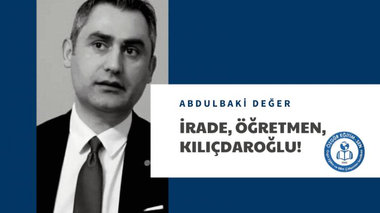 İrade, öğretmen, Kılıçdaroğlu!