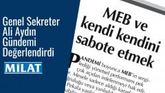 Özgür Eğitim-Sen Genel Sekreteri Ali Aydın MEB'deki Tutarsızlıkları Değerlendirdi