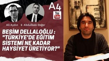 Besim Dellalo�lu: T羹rkiye'de e�itim sistemi ne kadar haysiyet 羹retiyor?