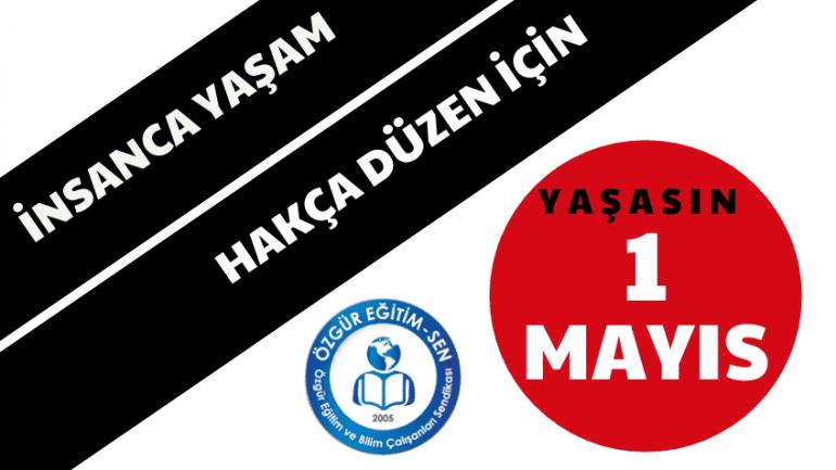 İnsanca yaşam, hakça düzen için  yaşasın 1 Mayıs!
