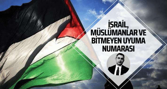 İsrail, Müslümanlar ve Bitmeyen Uyuma Numarası