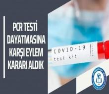 PCR Testi Dayatmas覺na Kar�覺 Eylem Karar覺 Ald覺k